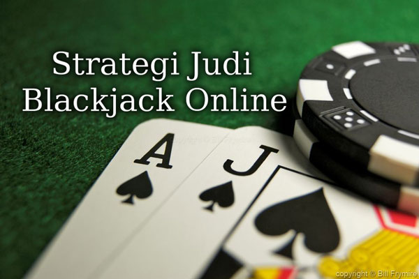 Strategi Judi Blackjack Online